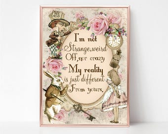 Alice in Wonderland Print, I'm Not Crazy My Reality is Just Different Quote, Cheshire Cat Print, Home,Wall Art, Wonderland Gift, Home Decor