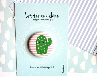 Card message ' Let's the sun shine' and its Magnet * Cactus *.