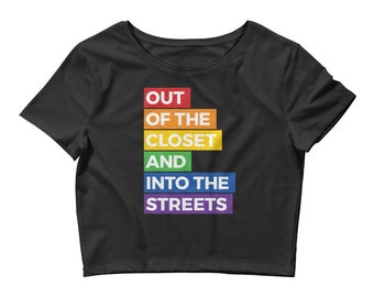 Out of the Closet and Into the Streets Crop Top, Gay Pride Crop Top, Gay Crop Top, Lesbian Crop Top, Lesbian Pride Crop Top, Queer Crop Top,