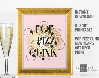 New Years Printable Pop Fizz Clink printable Art Deco party sign and Decor, blush & gold print, New Year's printables, party decorations