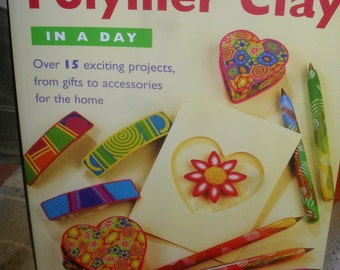 Craft Book -Step by Step  Polymer Clay - In a Day - 15 Projects  Emma ralph -