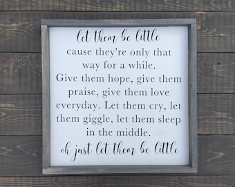 Let Them Be Little - Nursery Sign - Baby Boy - Baby Girl - Baby Shower Gift - Wall Decor - Home Decor