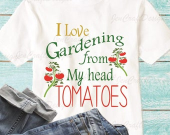 I love gardening from my head tomatoes SVG Cutting File Summer Mom Silhouette, Cricut Vinyl craft Cutters, Svg, EpsS, Pngn, Ai, JPG, DXF