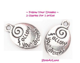 Follow Your Dreams Charm, 2 for 1 purchase price