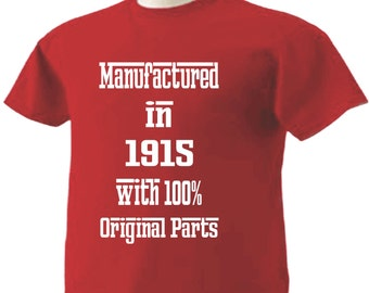 102nd Birthday T-Shirt 102 Years Old Manufactured in 1915 with 100% Original Parts