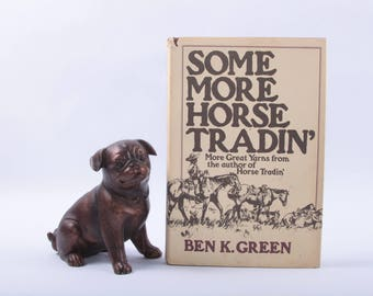 Some More Horse Tradin', Ben Green, 255 Pages, Collection, Short Stories, Vintage Hardcover Book ~ Purdy Words ~ 161008