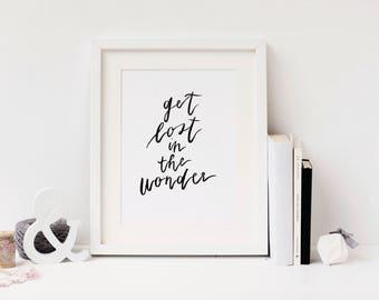 Get Lost in the Wonder, Minimalist Hand-lettered Art Print
