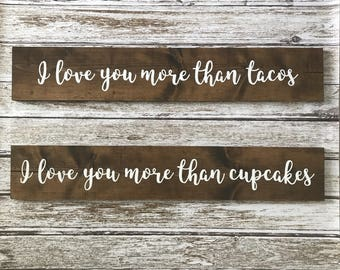 I Love You More Than Sign / Customizable / Personalized / Wedding Decor / Home Decor
