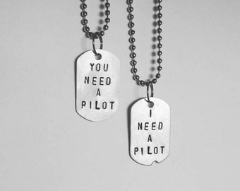 You Need A Pilot. I Need A Pilot. - Finn - Poe Dameron - Star Wars The Force Awakens - Dog Tag Necklace