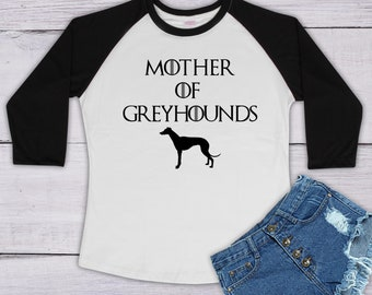 Mother of Greyhounds - Mother of Greyhound - Greyhounds Dog Mom Dog Mother Animal Shirt Women 3/4 Sleeve Baseball T-Shirt #IZWBSUB252