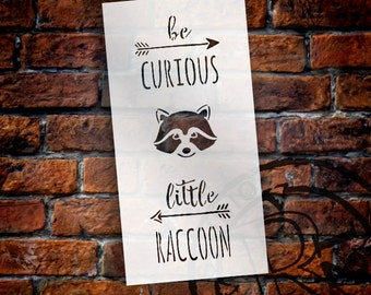 Be Curious Little Raccoon - Tall Woodland - Word Art Stencil - Select Size - STCL1762 - by StudioR12