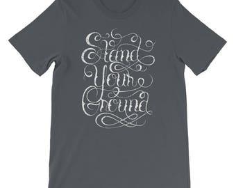 Stand your ground t-shirt inspirational constructive encourage inspired motivate