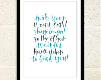 "Download Hand Lettered Quote Print A4 ""Make your weird light shine bright..."""