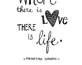 quote Gandhi: Where There is Love There is Life, A4 or A5
