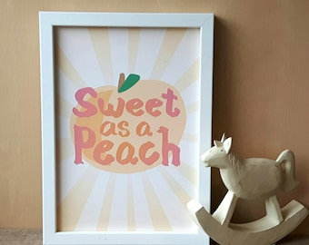 Sweet As A Peach Print (A4 & A5) home decor, nursery, baby, childrens room, gift, picture, poster, wall art, decoration, quote