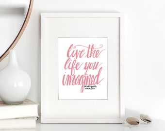 Live the Life Sign, Life Printable, Imagination Quote, Live the Life SVG, Hand Lettered, SVG Cut File, Graphic Overlay