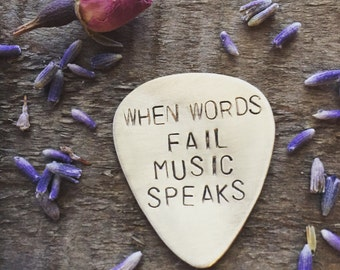 When Words Fail Music Speaks - Brass Stamped Guitar Pick - Personalized