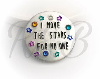 Dog ID tag - I move the stars for no one