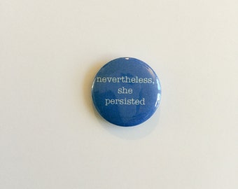 "Nevertheless, She Persisted 1"" Pin"