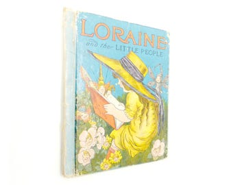 Vintage Loraine And The Little People 1933 Edition Elizabeth Gordon Rand McNally