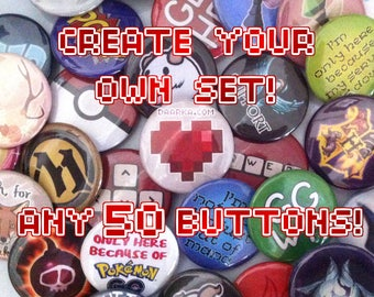 ANY 50 BUTTONS - Create Your Own Set! [Discount!]