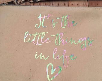 It's the little things in life bag,Cosmetic bag, Canvas wristlet,It's the Little things in life Quote,Canvas Pouch