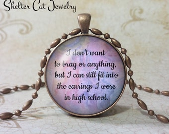 """I Don't Want to Brag Necklace - Humor - 1-1/4"""" Circle Pendant or Key Ring - Handmade Wearable Photo Art Jewelry - Funny Gift"""