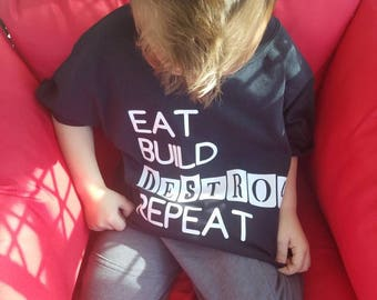 Eat Build Destroy Repeat T-shirt toddler and big kid