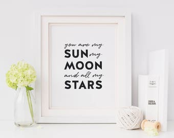 Bedroom decor/ Moon Print/ Inspirational Quote Print/Typography Print/ You are my Sun my Moon and all my Stars/ Printable Art/ minamilist