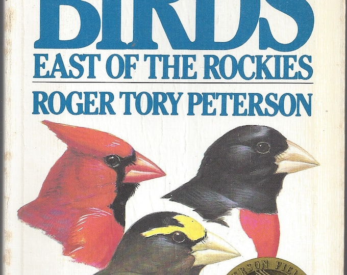 Peterson Field Guides: A Field Guide to the BIRDS East of the Rockies  by Roger Tory Peterson (Paperback)