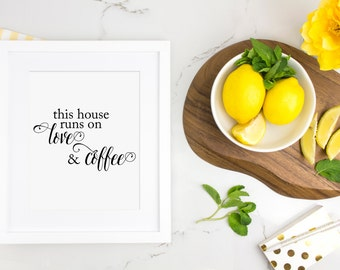 This House Runs on Love and Coffee - Kitchen Art Print, Home Decor - Love Art - But First Coffee Art - Typography Art, Black and White Art