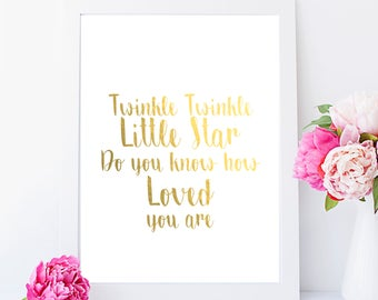 Twinkle Twinkle little star do you know how loved you are- nursery foil print