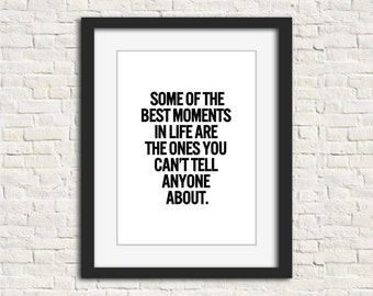 """INSTANT DOWNLOAD """"Some of the Best Moments"""" DIY Printable Wall Art 8x10 Black on White"""