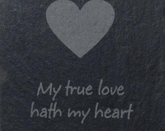 Slate Coaster 'My true love hath my heart' (SR29)