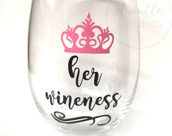 Custom Wine Glass // Her Wineness, Crown // Stem-less Wine Glass // Gifts for Wine Lovers