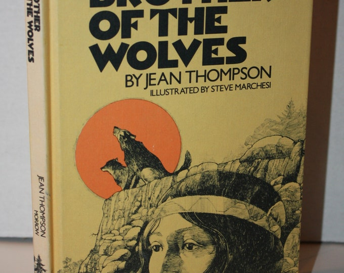 Brother of The Wolves by Jean Thompson 1978 HC Weekly Reader Books