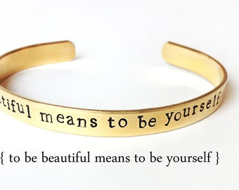 New year inspirational bracelet, mantra bracelet  inspirational quote - to be beautiful means to be yourself - brass cuff, feminist jewelry