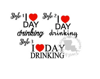 I Love Day Drinking Decal / Day Drinking Decal / I Heart Day Drinking / Day Drinking / Day Drinking / Day Drinker / I Love Day Drinking