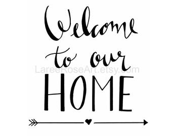 Welcome to Our Home- Print, Calligraphy, Wall Decor, Artwork, House Warming, Nest, Family INSTANT DOWNLOAD