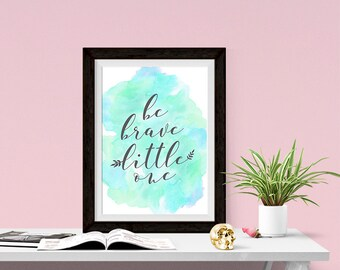 Be Brave Little One Blue Watercolor 8x10 inch Poster Print - P1212