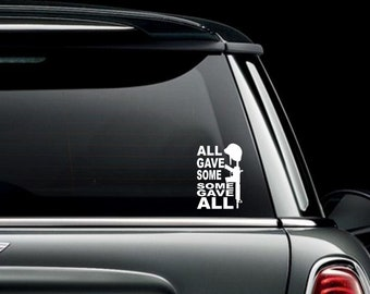 All Gave Some Some Gave All Car Truck Van Window or Bumper Sticker Vinyl Decal
