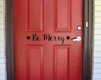 Be Merry w/ Stars Vinyl Decal/Sticker for your Door, Wall, etc. - Door Decor - Holiday and Christmas Decor - Be Merry
