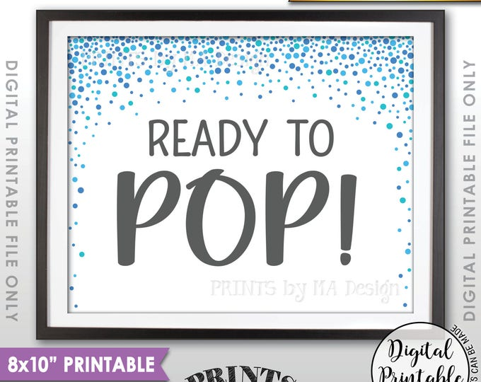 """Ready to Pop Baby Shower Sign, Popcorn, Cake Pop, Blue Confetti Design Baby Shower Decor, It's a Boy, 8x10"""" Printable Instant Download"""