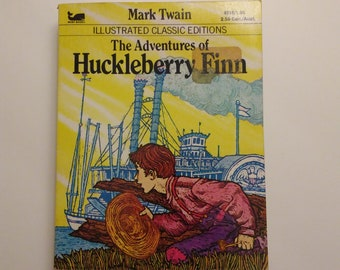 The Adventures of Huckleberry Finn by Mark Twain Illustrated classic editions paperback
