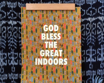 God Bless the Great Indoors -11 x 14 print