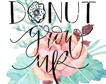 Digital Download SVG Hand Lettered DONUT Grow Up Donut Party Nursery Baby Cut File Cricut Silhouette SVG art