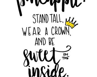 Be a Pineapple 5x7 print Instant Digital Download