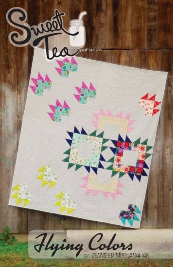 Sweet Tea Pattern Flying Colors Finished Size 72 x 84 Adorable Quilt Pattern