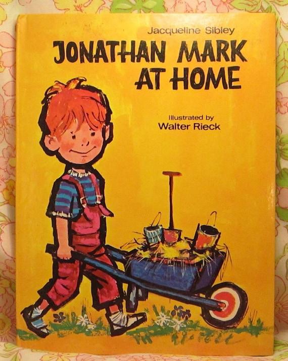 Jonathan Mark at Home + Jacqueline Sibley + Walter Rieck + 1970 + Vintage Kids Book