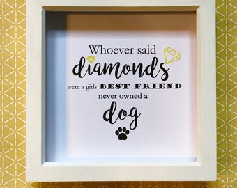Diamonds Aren't A girls Best Friend Print and Frame
